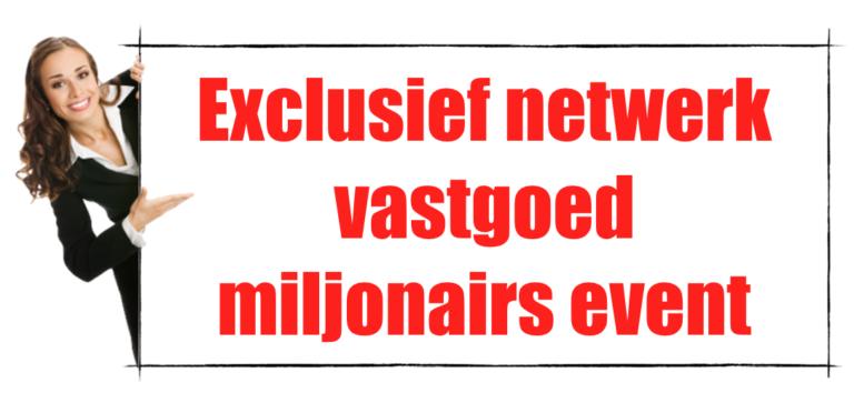 Exclusief netwerk vastgoed miljonairs event
